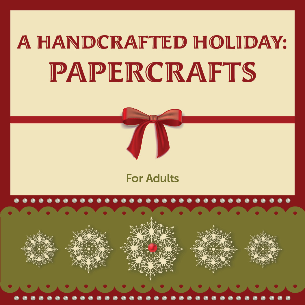 A Handcrafted Holiday: Papercrafts