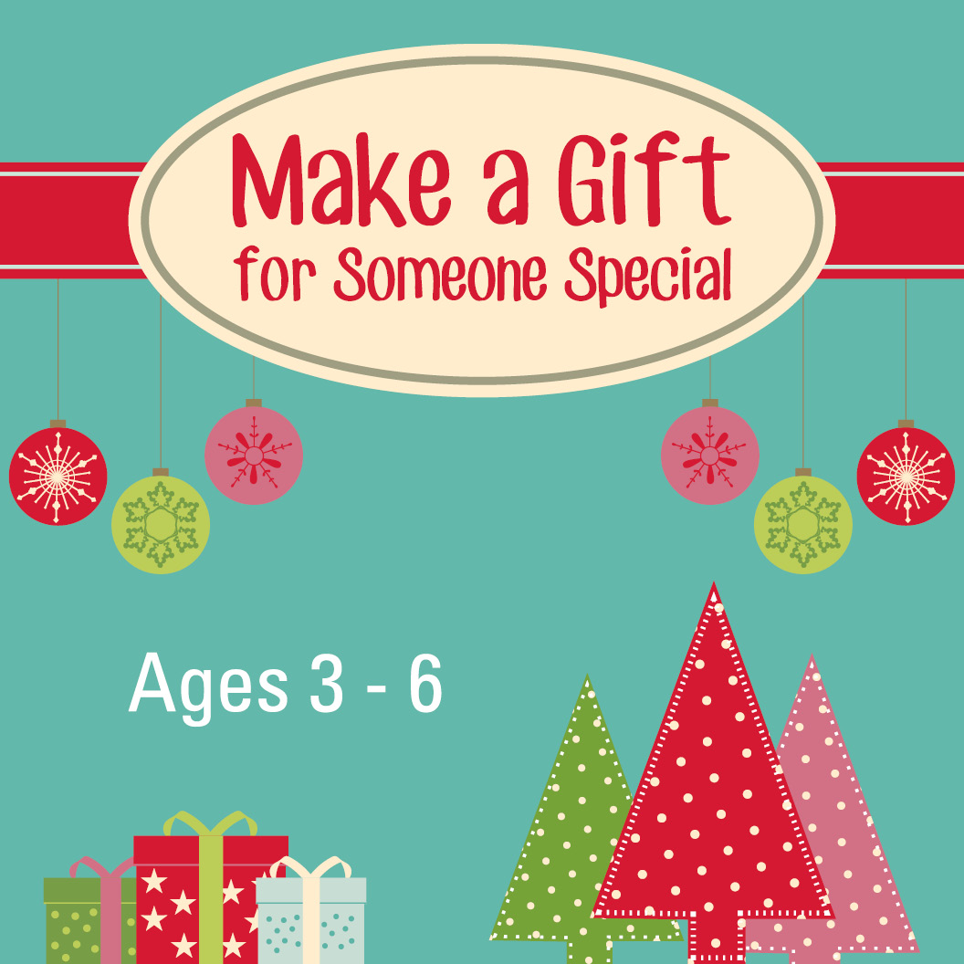 Make a Gift for Someone Special