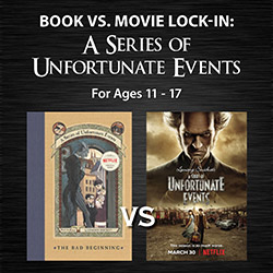 Book vs. Movie Lock-in: A Series of Unfortunate Events