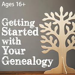 Getting Started with Your Genealogy