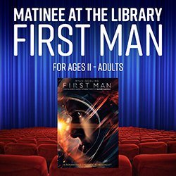 Matinee at the Library: First Man