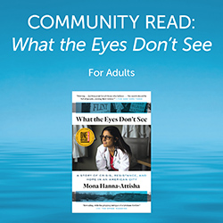 Community Read: What the Eyes Don't See