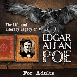 The Life and Literary Legacy of Edgar Allan Poe