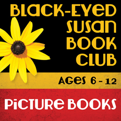 Black-Eyed Susan Book Club: Picture Books