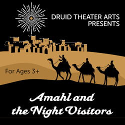 Druid Theater Arts Presents: Amahl and the Night Visitors
