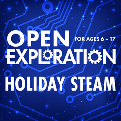 Open Exploration: Holiday STEAM