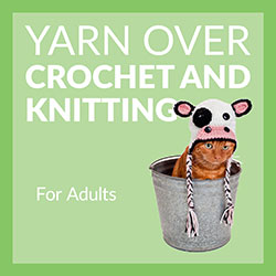 Yarn Over Crochet and Knitting