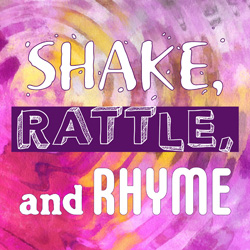 Shake, Rattle, and Rhyme with Ms. Patsy