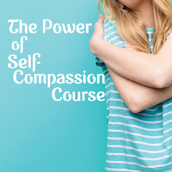 The Power of Self-Compassion Course