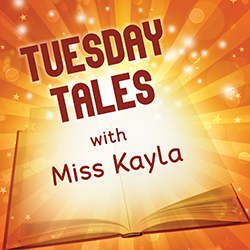 Tuesday Tales with Miss Kayla