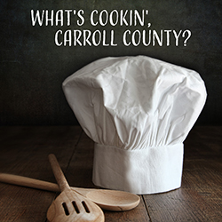 What's Cookin', Carroll County?