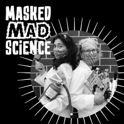 Masked Mad Science