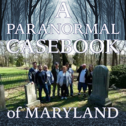 A Paranormal Casebook of Maryland