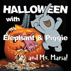 Halloween with Elephant and Piggie and Ms. Maria