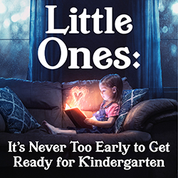 Little Ones: It's Never Too Early to Get Ready for Kindergarten
