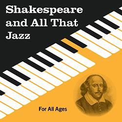 Shakespeare and All That Jazz