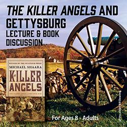 The Killer Angels and Gettysburg: Lecture and Book Discussion