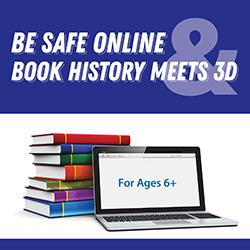 Be Safe Online & Book History Meets 3D