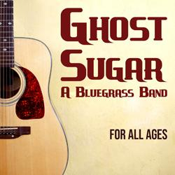 Ghost Sugar: A Bluegrass Band