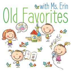 Old Favorites with Ms. Erin