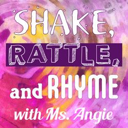 Shake, Rattle, and Rhyme with Ms. Angie