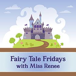 Fairy Tale Fridays with Miss Renee