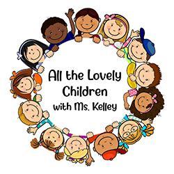 All the Lovely Children with Ms. Kelley