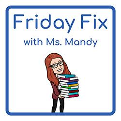 Friday Fix with Ms. Mandy
