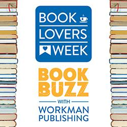 Book Lovers Week: Book Buzz with Workman Publishing