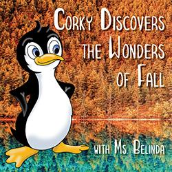 Corky Discovers the Wonders of Fall with Ms. Belinda