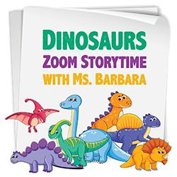 Dinosaurs Zoom Storytime with Ms. Barbara