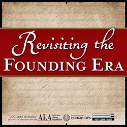 Revisiting the Founding Era