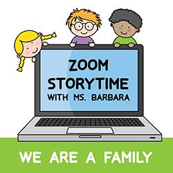 Zoom Storytime with Ms. Barbara: We Are a Family