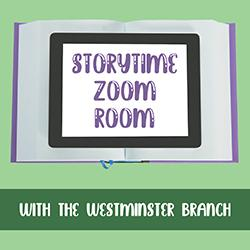 Storytime Zoom Room with the Westminster Branch