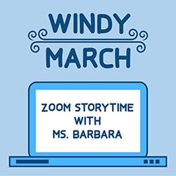 Windy March: Zoom Storytime With Ms. Barbara